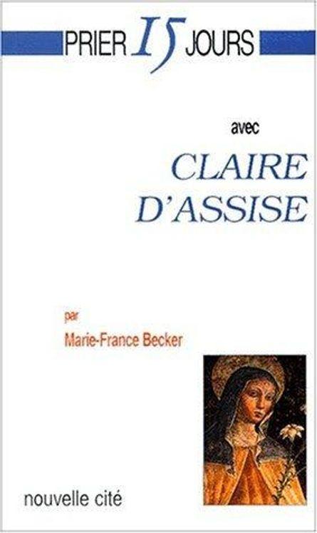 Prier 15 jours avec Claire d'Assise