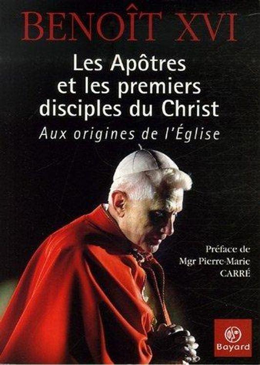 Les Apôtres et les premiers disciples du Christ
