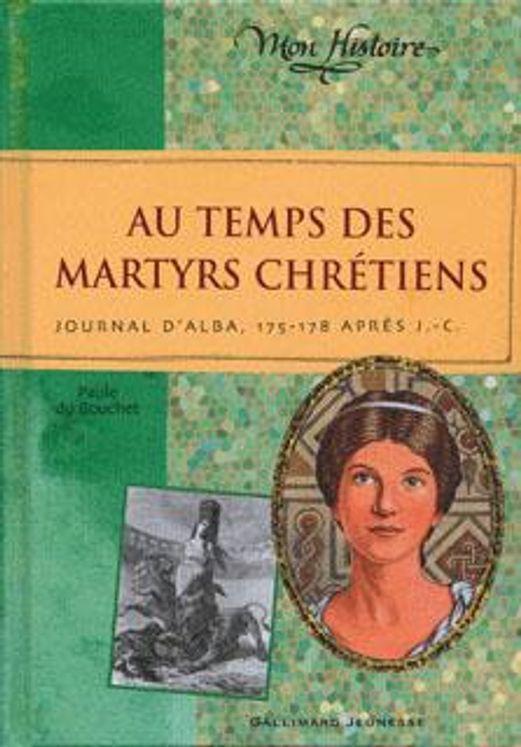 Au temps des martyrs chrétiens