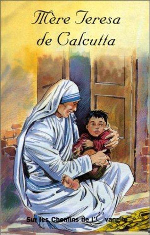 Mère Teresa de Calcutta - Sur les chemins de l´Evangile