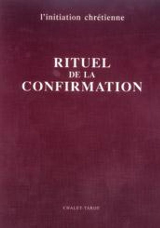 Rituel de la confirmation - livre du célébrant