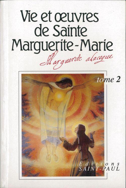 Vie et oeuvres de sainte Marguerite-Marie Alacoque - tome 2