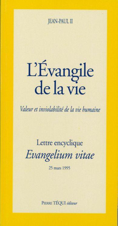 L'Evangile de la vie - Evangelium vitae