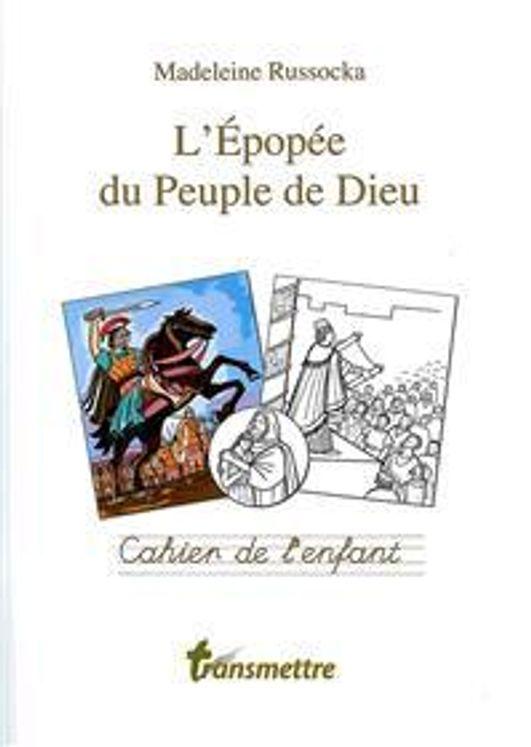 L'épopée du peuple de Dieu - Cahier de l'enfant