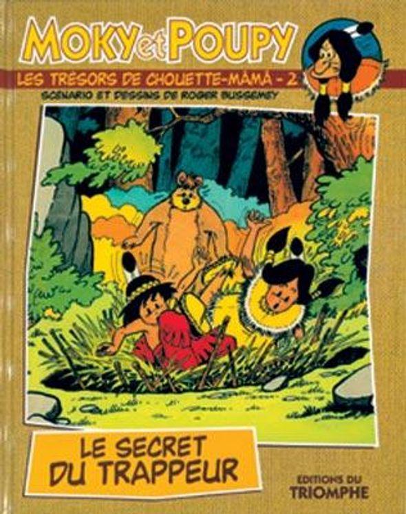 Moky et Poupy - Les trésors de Chouette-Mâmâ 02 - Le secret du trappeur