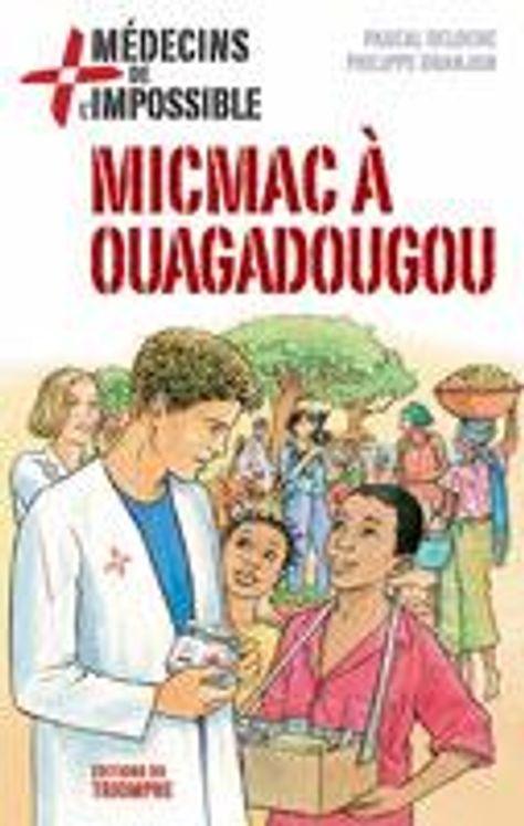 Médecins de l'impossible 02 - Micmac à Ouagadougou