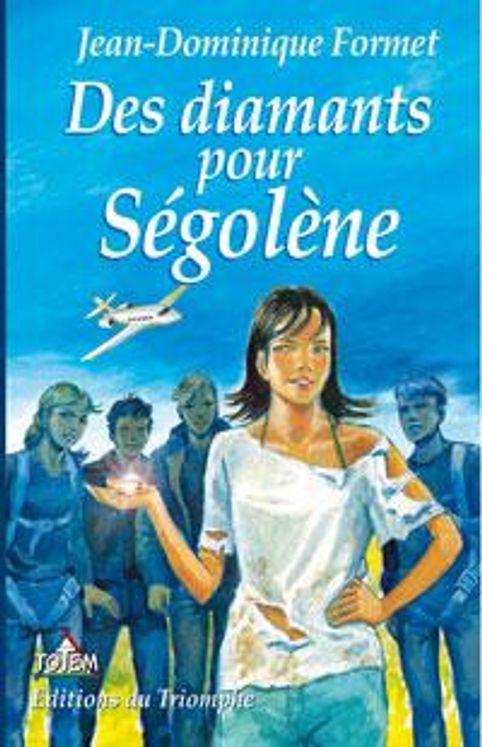 Ségolène 06 - Des diamants pour Ségolène