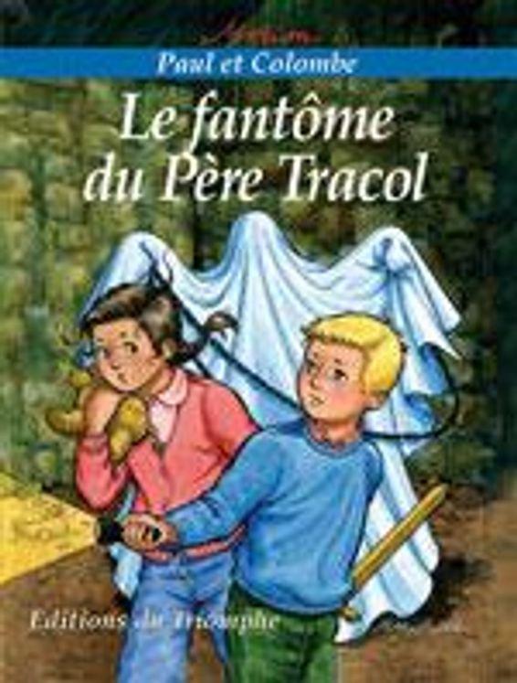 Paul et Colombe 03 - Le Fantôme du Père Tracol