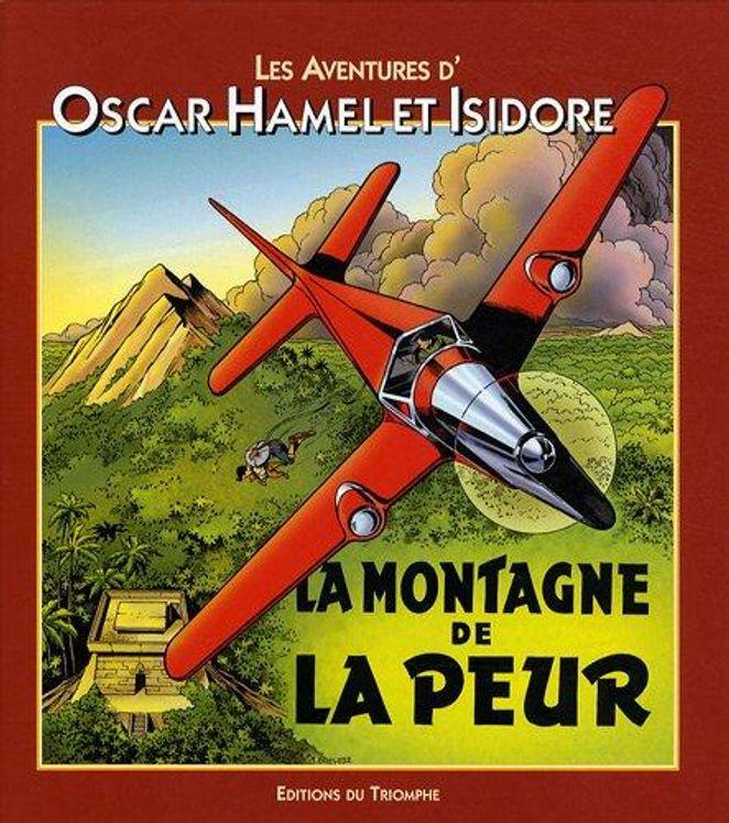 Les Aventures d'Oscar Hamel et Isidore 08 - La montagne de la peur