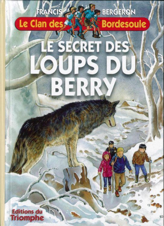 Le Clan des Bordesoule - Tome 27 - Le secret des loups du Berry