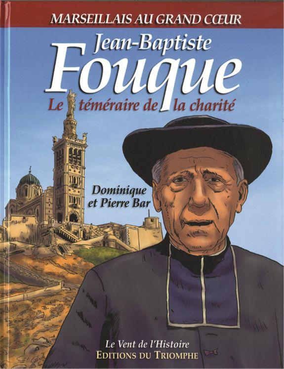 Jean Baptiste Fouque Le téméraire de la charité BD