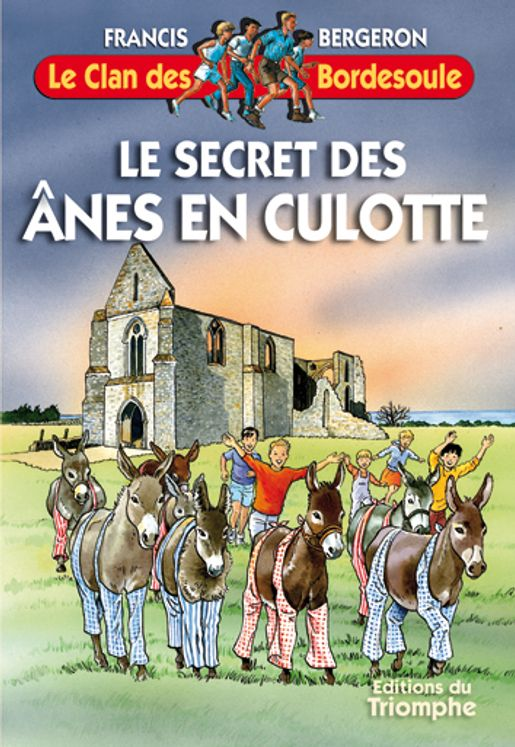 Le Clan des Bordesoule 10 - Le secret des ânes en culotte