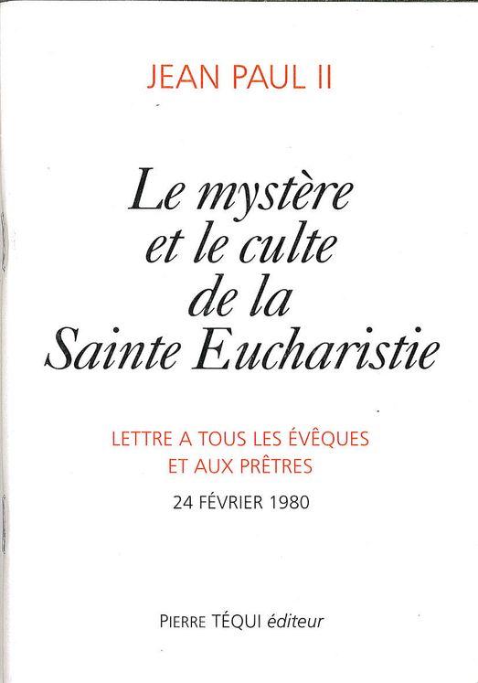 Le mystère et le culte de la Sainte Eucharistie