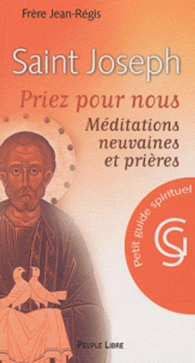 Saint Joseph - Priez pour nous. Méditations, neuvaines et prières.