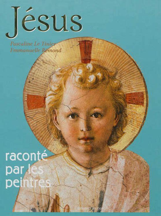 Jésus raconté par les peintres (nouvelle édition)