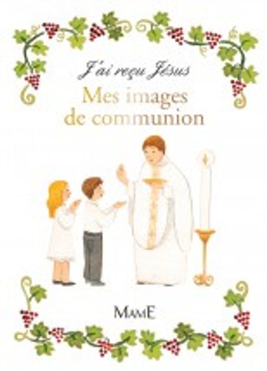 J´ai reçu Jésus - Mes images de communion