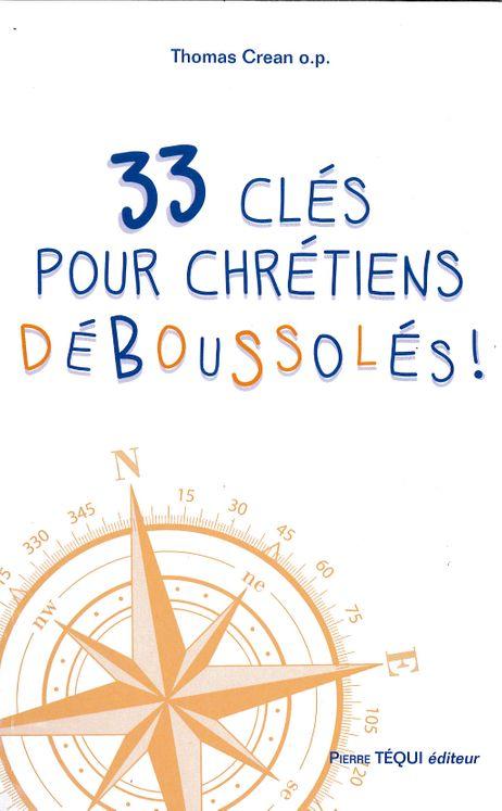 33 clés pour chrétiens déboussolés !