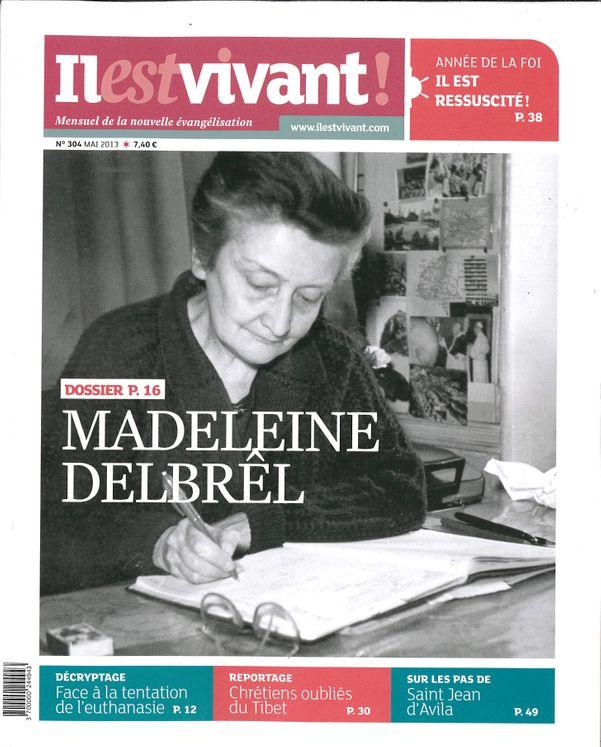 N°304 - Il est vivant Nouvelle formule - Mai 2013 - Madeleine Delbrel