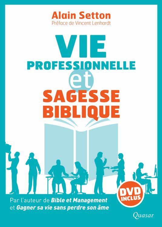 Vie professionnelle et sagesse biblique  (livre + DVD)