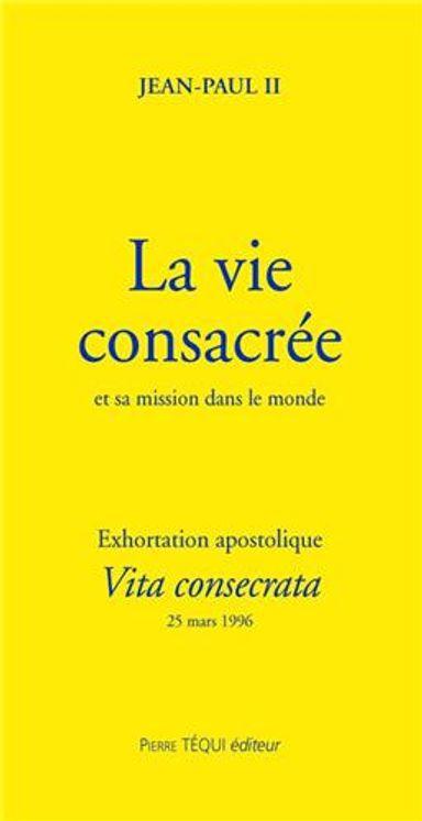 La vie consacrée et sa mission dans le monde - Vita consecrata