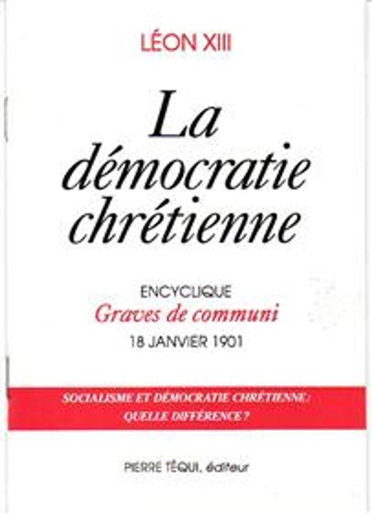 La démocratie chrétienne - Graves de communi