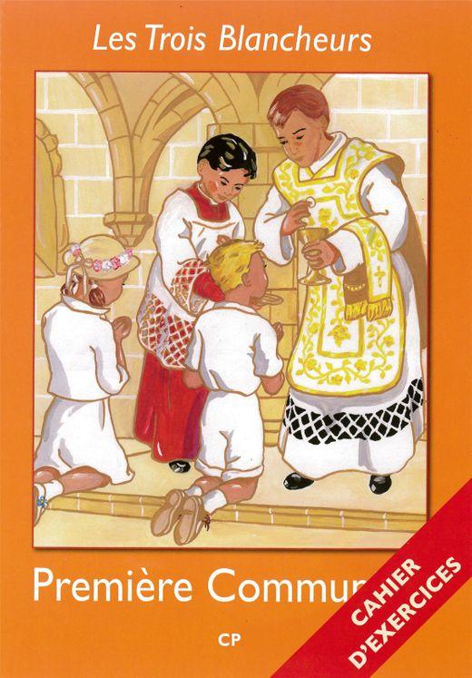 Les Trois Blancheurs - Préparation à la première communion - Cahier d´exercices - Volume 1 - CP