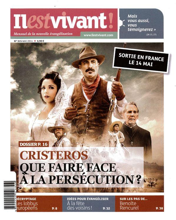 N°315 - Il est vivant Nouvelle formule - Mai 2014 - Cristeros, que faire face à la persécution ?
