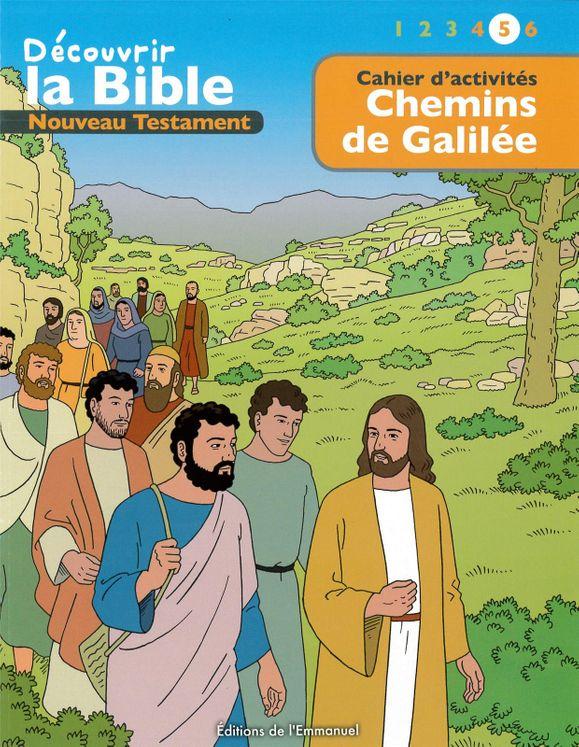 Cahier d'activités - Découvrir la Bible  -  Nouveau Testament - Chemins de Galilée Volume 5