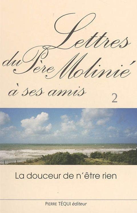 Lettres du Père Molinié à ses amis - Tome 2