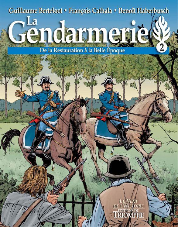 La Gendarmerie tome 2 - De la restauration à la belle époque  BD