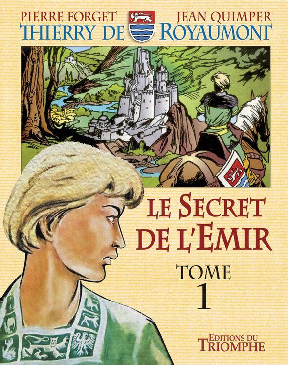 Le secret de l'Emir Tome 1 - Thierry de Royaumont BD