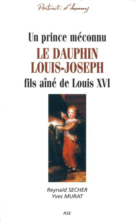 Un prince méconnu - Le dauphin Louis-Joseph - fils ainé de Louis XVI