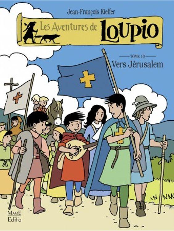 Les Aventures de Loupio Tome 10 - Vers Jérusalem