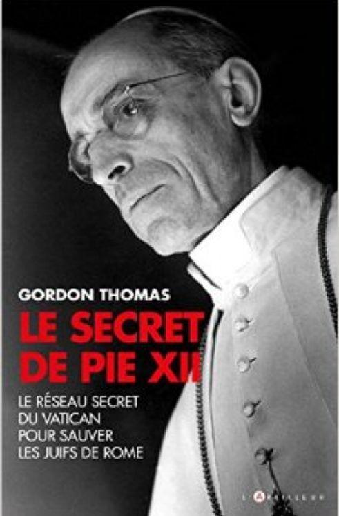Le secret de Pie XII, le réseau secret du Vativan pour sauver les juifs de Rome