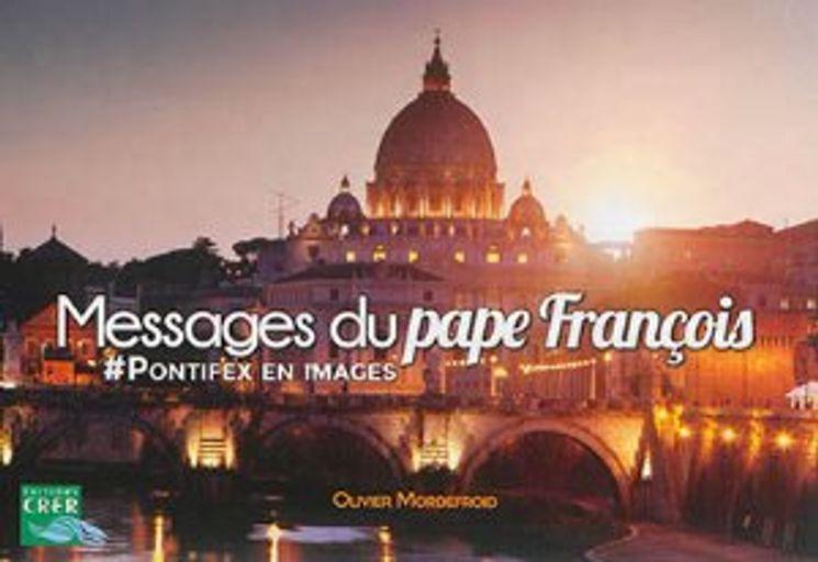 Messages du pape François - #pontifex en images
