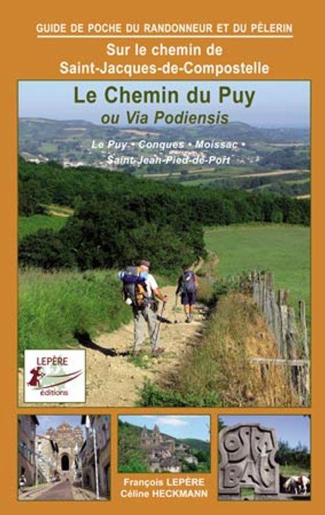 Le chemin du Puy ou Via Podiensis - Le Puy, Conques, Moissac