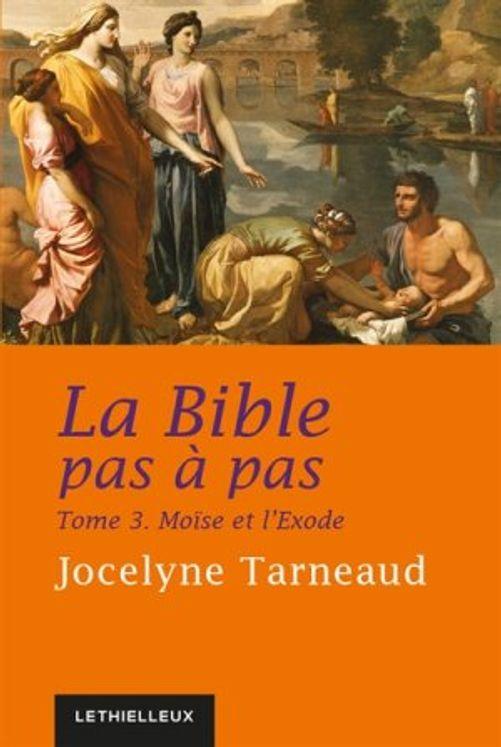 La bible pas à pas Tome 3  La Bible et l´Exode
