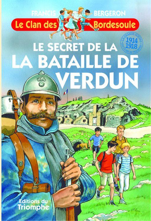 Le Clan des Bordesoule - Tome 32 - Le secret de la bataille de Verdun