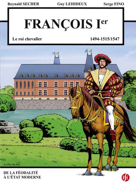 François 1er - le roi chevalier - Le puy du fou Volume 4