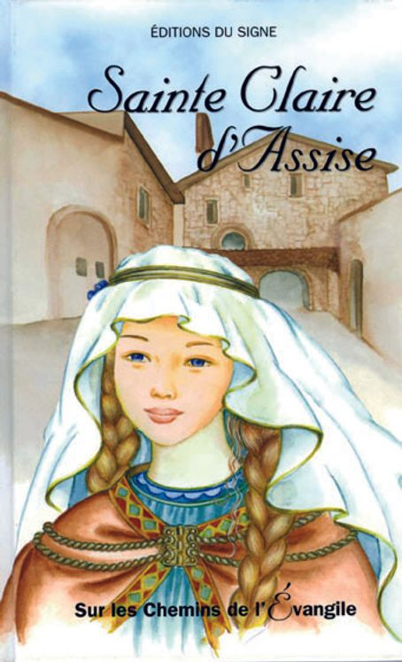 Sainte Claire d'Assise - Sur les chemins de l'Évangile