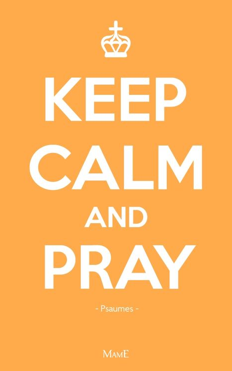 Keep calm and pray Psaumes