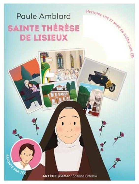 Sainte Thérèse de Lisieux racontée par Téo