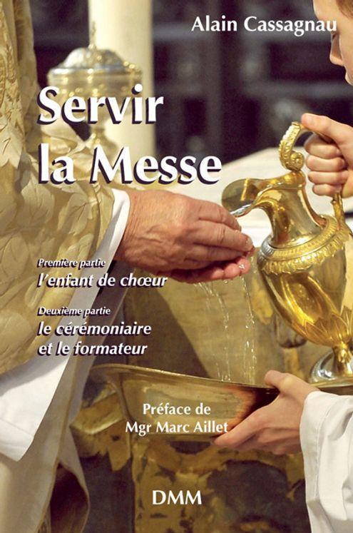 Servir la messe, manuel de l´enfant de choeur et du cérémoniaire