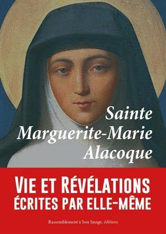 Sainte Marguerite-Marie Alacoque. vie et révélations écrites par elle-même