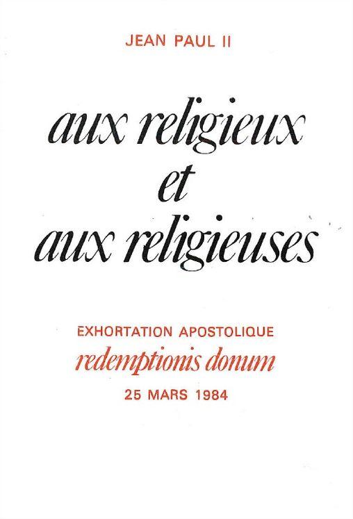 Aux religieux et aux religieuses - Exhortation apostolique Redemptionis donum 25 mars 1984