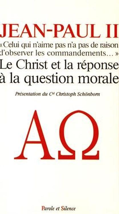 Le Christ est la réponse à la question morale