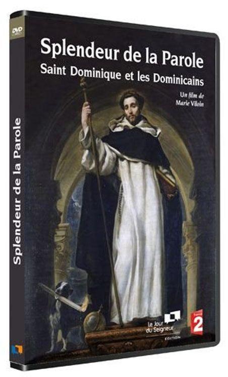 Splendeur de la parole : saint Dominique et les dominicains