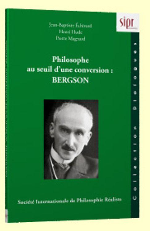 Philosophe au seuil d´une conversion Bergson