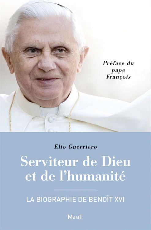 Serviteur de Dieu et de l´humanité - La biographie de Benoît XVI