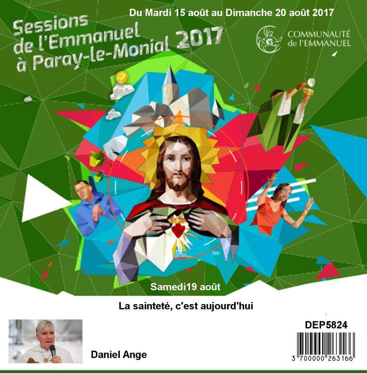 La sainteté, c´est aujourd´hui Session du 15 au 20 août 2017